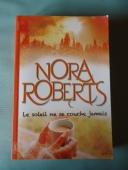 Le soleil ne se couche jamais - Nora Roberts